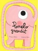 Pomelo grandit, éditions Albin Michel Jeunesse