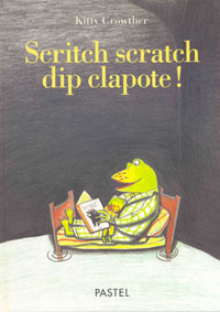 Scritch scratch dip clapote ! Kitty Crowther, Pastel